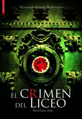 CRIMEN DEL LICEO,EL - BARCELONA 1909