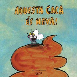 AQUESTA CACA ÉS MEVA!
