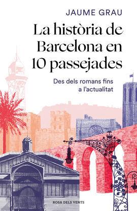 HISTÒRIA DE BARCELONA EN 10 PASSEJADES, LA