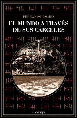 MUNDO A TRAVES DE SUS CÁRCELES, EL