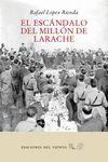 ESCÁNDALO DEL MILLÓN DE LARACHE, EL