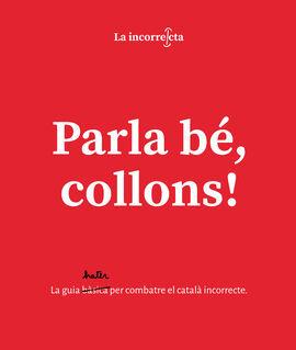 PARLA BÉ, COLLONS!