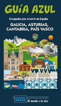 GALICIA, ASTURIAS, CANTABRIA Y PAIS VASCO -ESCAPADA POR EL NORTE DE ESPAÑA