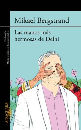 MANOS MAS HERMOSAS DE DELHI, LAS
