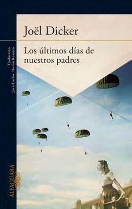 ULTIMOS DIAS DE NUESTROS PADRES, LOS
