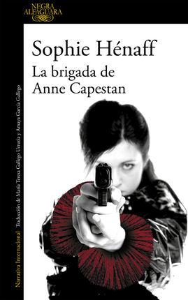 BRIGADA DE ANNE CAPESTAN, LA