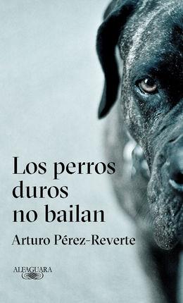 PERROS DUROS NO BAILAN, LOS