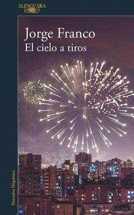 CIELO A TIROS, EL