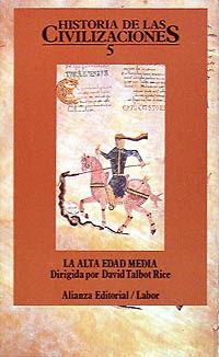 ALTA EDAD MEDIA, LA. 5 HISTORIA DE LAS CIVILIZACIONES