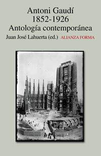 ANTONI GAUDI 1852-1926. ANTOLOGIA CONTEMPORANEA