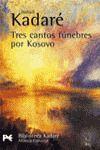 TRES CANTOS FUNEBRES POR KOSOVO [BOLSILLO]