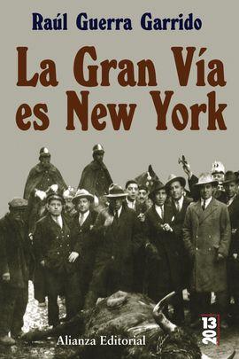 GRAN VIA ES NUEVA YORK, LA