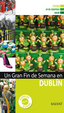 DUBLIN, UN GRAN FIN DE SEMANA EN -SALVAT