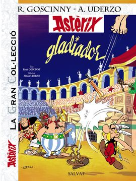 ASTÈRIX GLADIADOR [CAT][COMIC] -LA GRAN COL.LECCIÓ