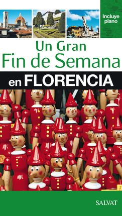 FLORENCIA, UN GRAN FIN DE SEMANA EN -SALVAT