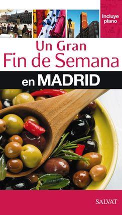 MADRID, UN GRAN FIN DE SEMANA EN -SALVAT