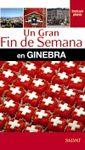 GINEBRA -UN GRAN FIN DE SEMANA EN