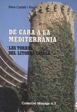 DE CARA A LA MEDITERRANIA.TORRES LITORAL CATALA