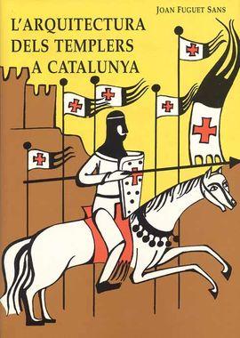 ARQUITECTURA DELS TEMPLERS A CATALUNYA, L'