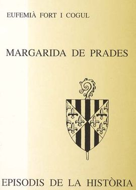 7 MARGARIDA DE PRADES -EPISODIS DE LA HISTORIA