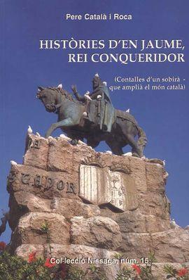 HISTORIES D'EN JAUME, REI CONQUERIDOR