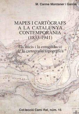 MAPES I CARTOGRAFS A LA CATALUNYA CONTEMPORANIA (1833-1941)