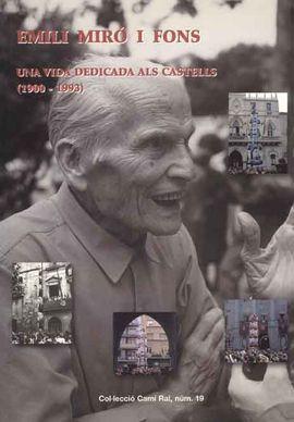 EMILI MIRO I FONS. UNA VIDA DEDICADA ALS CASTELLS (1900-1993)