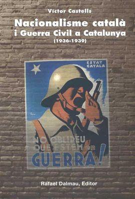NACIONALISME CATALA I GUERRA CIVIL A CATALUNYA (1936-1939)