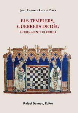 TEMPLERS, GUERRERS DE DEU. ELS