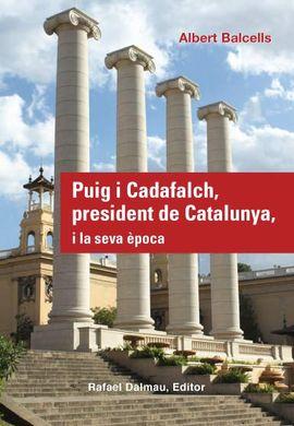 PUIG I CADAFALCH, PRESIDENT DE CATALUNYA