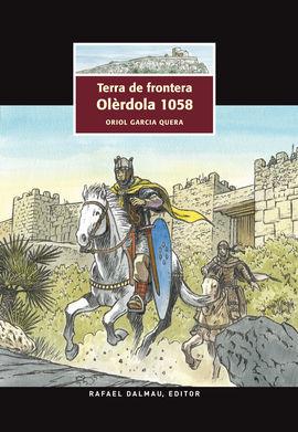 TERRA DE FRONTERA. OLÈRDOLA 1058