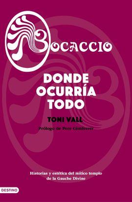 BOCACCIO. HISTORIA Y ESTETICA DEL MITICO TEMPLO DE