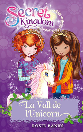 SECRET KINGDOM 2. LA VALL DE L'UNICORN