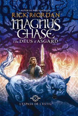 MAGNUS CHASE I ELS DEUS D'ASGARD 1: L'ESPASA DE L'