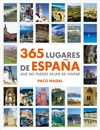 365 LUGARES DE ESPA�A QUE NO PUEDES DEJAR DE VISITAR