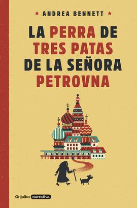 PERRA DE TRES PATAS DE LA SEÑORA PETROVNA, LA