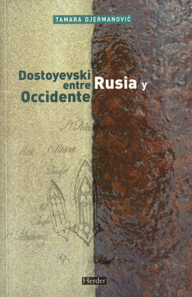 DOSTOYEVSKI ENTRE RUSIA Y OCCIDENTE