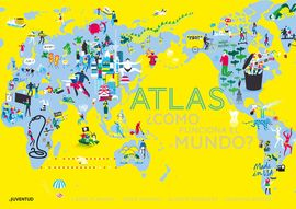 ATLAS. ¿CÓMO  FUNCIONA EL MUNDO?