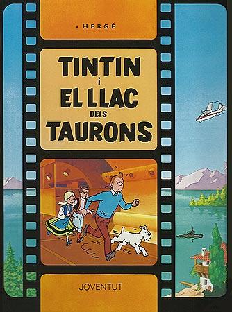TINTIN I EL LLAC DELS TAURONS [CAT] -TINTIN [COMIC]