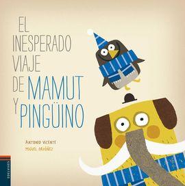 INESPERADO VIAJE DE MAMUT Y PINGUINO, EL
