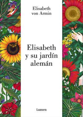 ELIZABETH Y SU JARDÍN ALEMÁN (EDICIÓN ILUSTRADA)