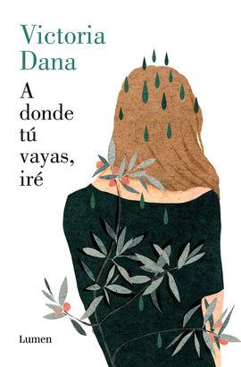 A DONDE TÚ VAYAS, IRÉ