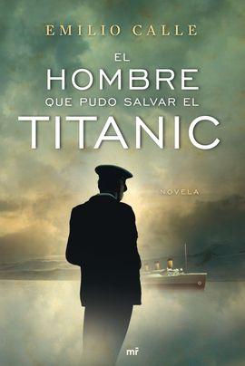 HOMBRE QUE PUEDO SALVAR EL TITANIC, EL