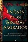 CASA DE LOS AROMAS SAGRADOS, LA