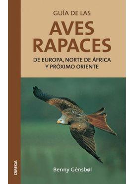 GUIA DE LAS AVES RAPACES DE EUROPA,N.AFRICA