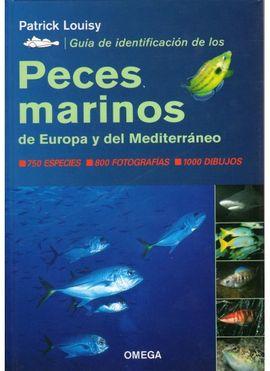 PECES MARINOS DE EUROPA Y DEL MEDITERRANEO, GUIA DE IDENTIFICACION DE LOS