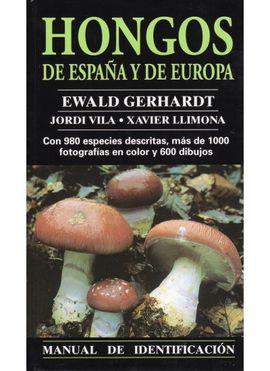 HONGOS DE ESPAÑA Y DE EUROPA. MANUAL DE IDENTIFICACION