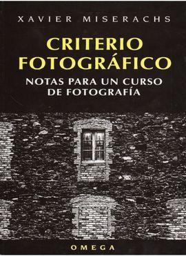 CRITERIO FOTOGRAFICO. NOTAS PARA UN CURSO DE FOTOGRAFIA