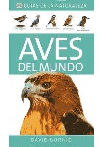 AVES DEL MUNDO. GUIAS DE LA NATURALEZA