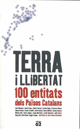 TERRA I LLIBERTAT. 100 ENTITATS DELS PAISOS CATALANS